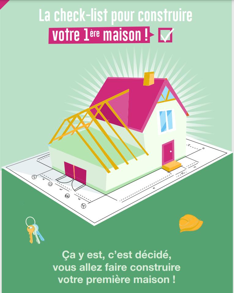 LA CHEK-LIST POUR CONSTRUIRE VOTRE PREMIERE MAISON